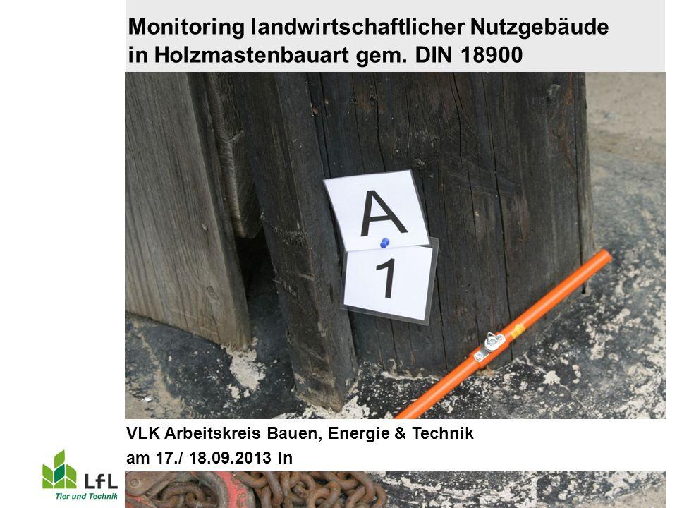 Monitoring landwirtschaftlicher Nutzgebäude. in Holzmastenbauart gem