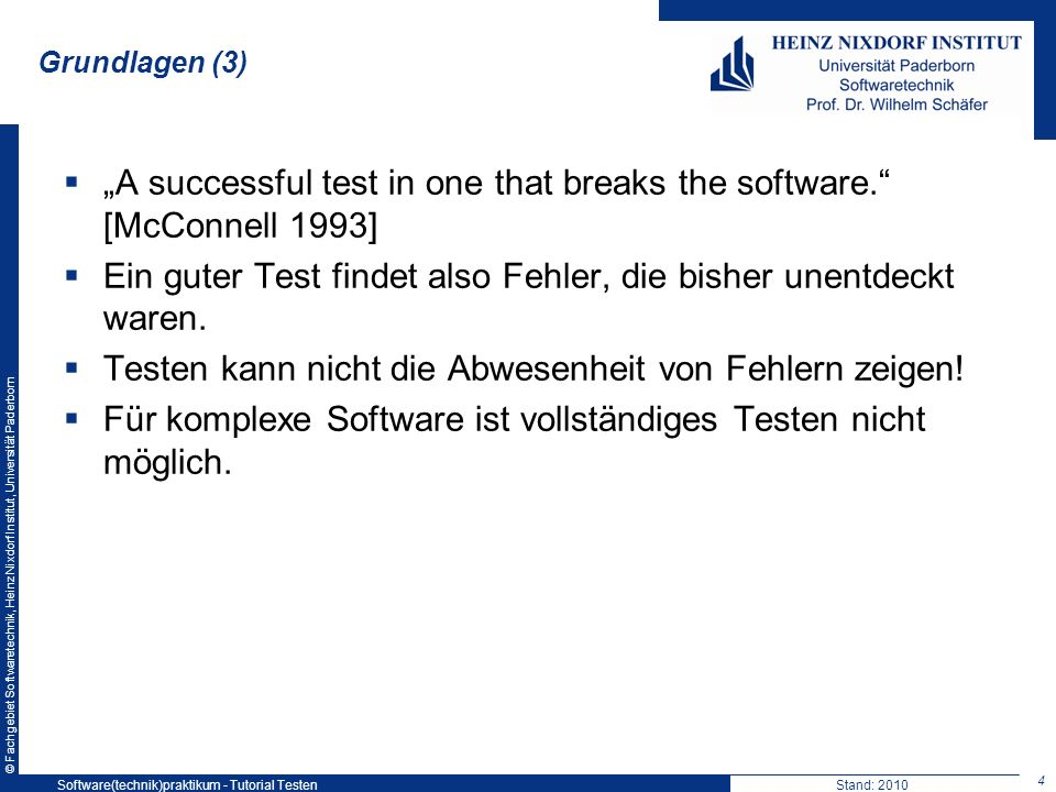 """A successful test in one that breaks the software. [McConnell 1993]"