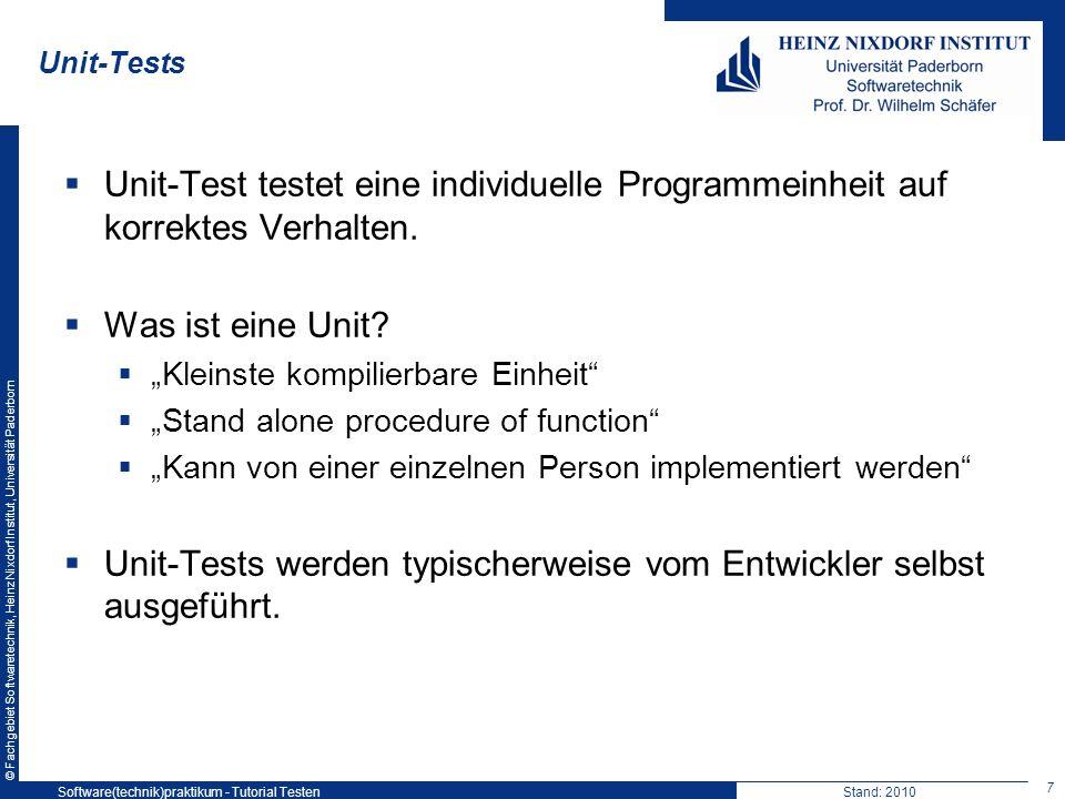 Unit-Tests werden typischerweise vom Entwickler selbst ausgeführt.