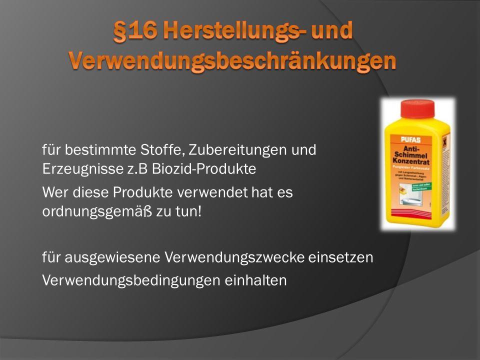 §16 Herstellungs- und Verwendungsbeschränkungen