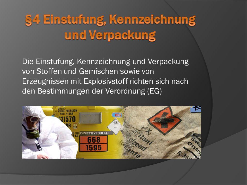 §4 Einstufung, Kennzeichnung und Verpackung