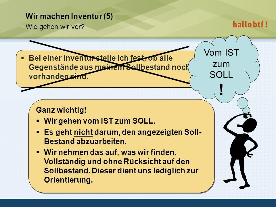 Vom IST zum SOLL ! Wir machen Inventur (5)