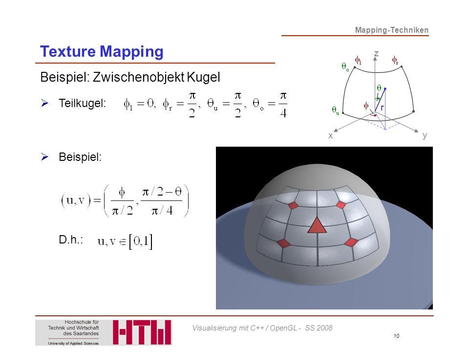 Texture Mapping Beispiel: Zwischenobjekt Kugel Teilkugel: Beispiel: