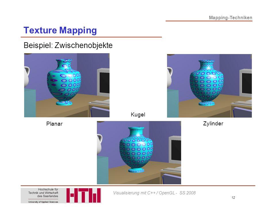 Texture Mapping Beispiel: Zwischenobjekte Kugel Planar Zylinder