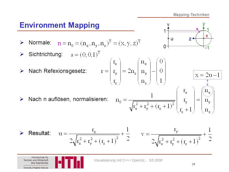 Environment Mapping Normale: Sichtrichtung: Nach Refexionsgesetz: