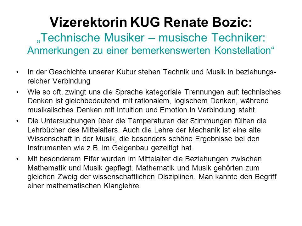 """Vizerektorin KUG Renate Bozic: """"Technische Musiker – musische Techniker: Anmerkungen zu einer bemerkenswerten Konstellation"""
