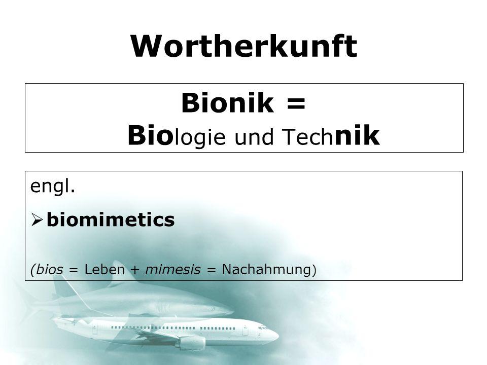Bionik = Biologie und Technik