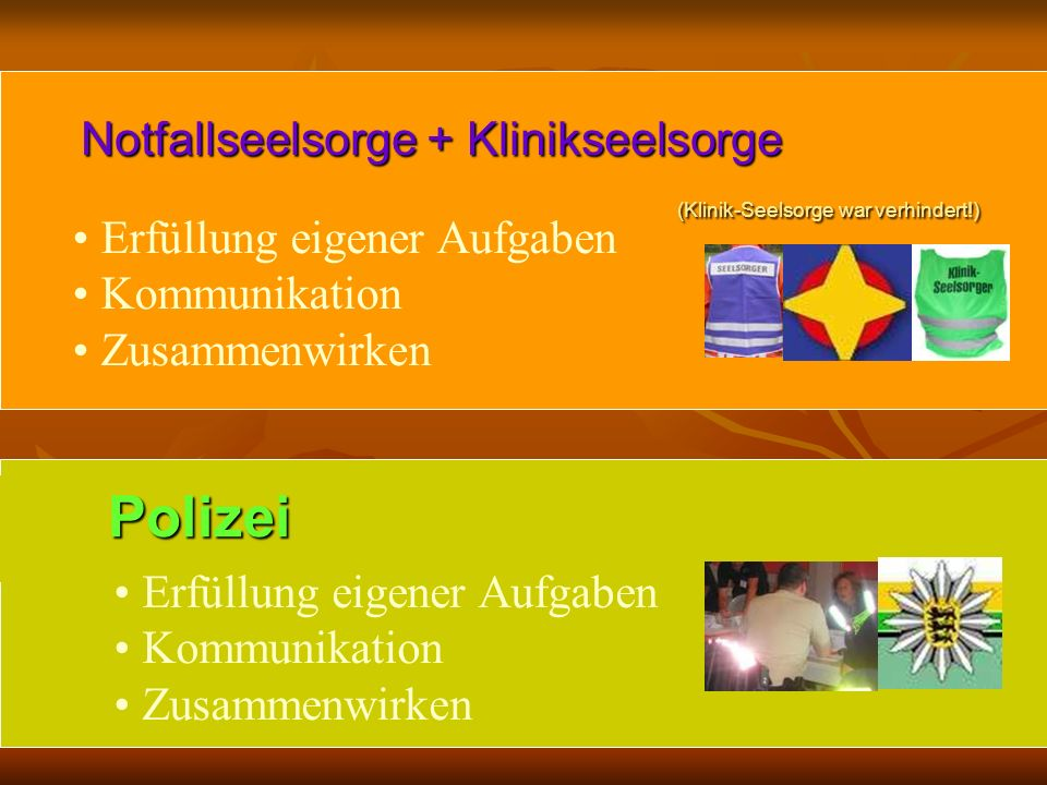 Notfallseelsorge + Klinikseelsorge (Klinik-Seelsorge war verhindert!)