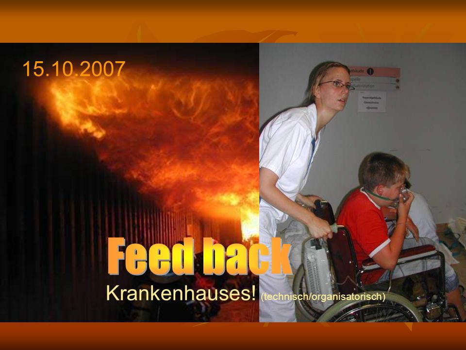 15.10.2007 Feed back Krankenhauses! (technisch/organisatorisch)