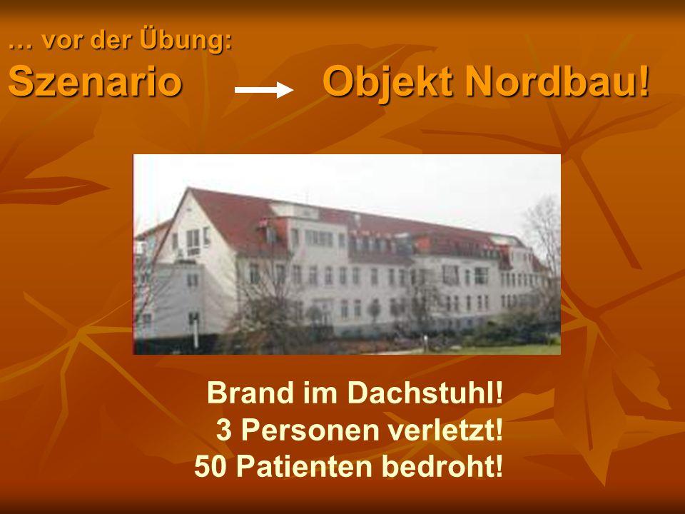 … vor der Übung: Szenario Objekt Nordbau!