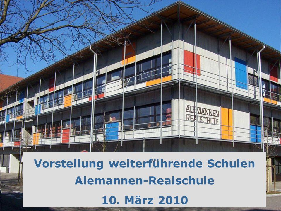 Vorstellung weiterführende Schulen Alemannen-Realschule 10. März 2010