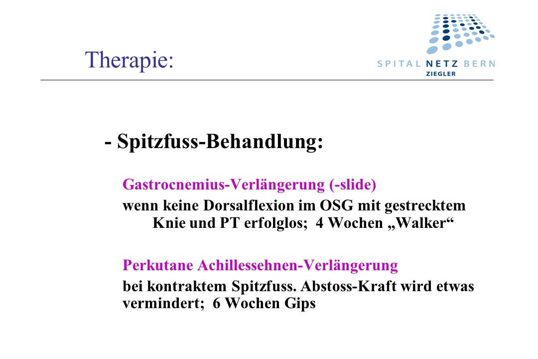 Therapie: - Spitzfuss-Behandlung: Gastrocnemius-Verlängerung (-slide)
