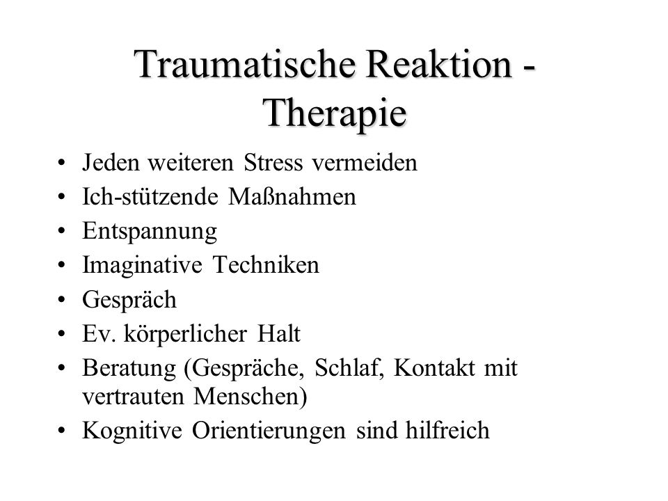 Traumatische Reaktion - Therapie