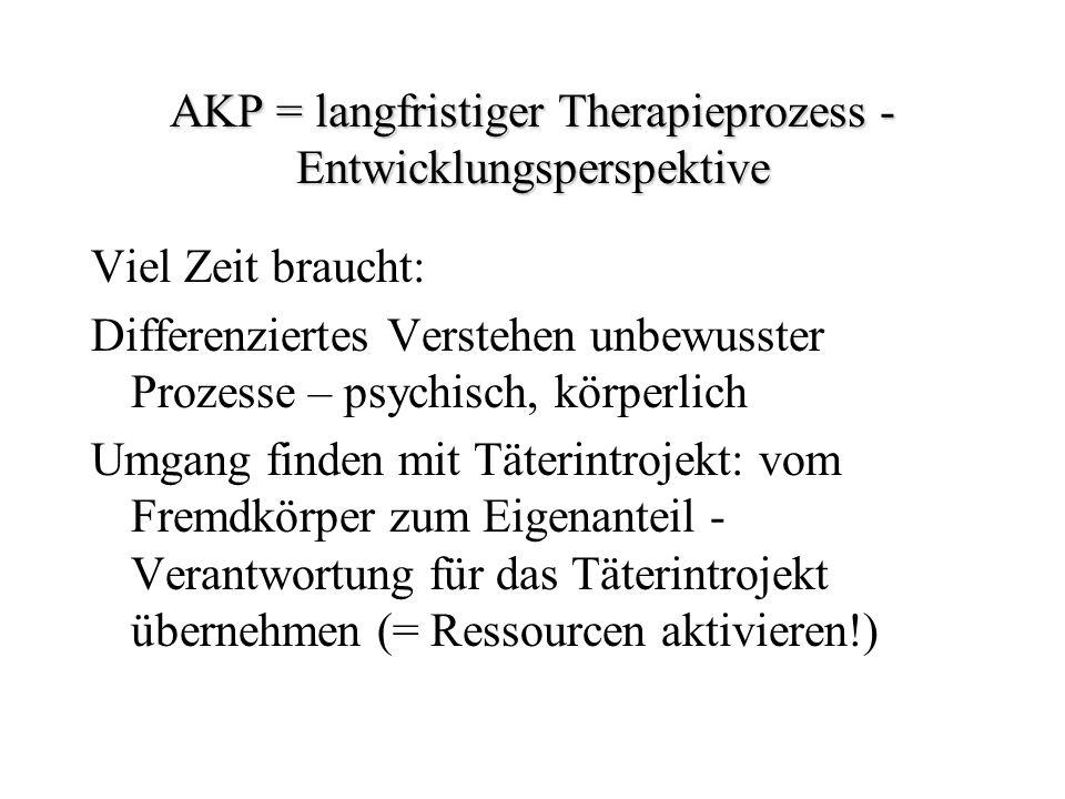 AKP = langfristiger Therapieprozess - Entwicklungsperspektive