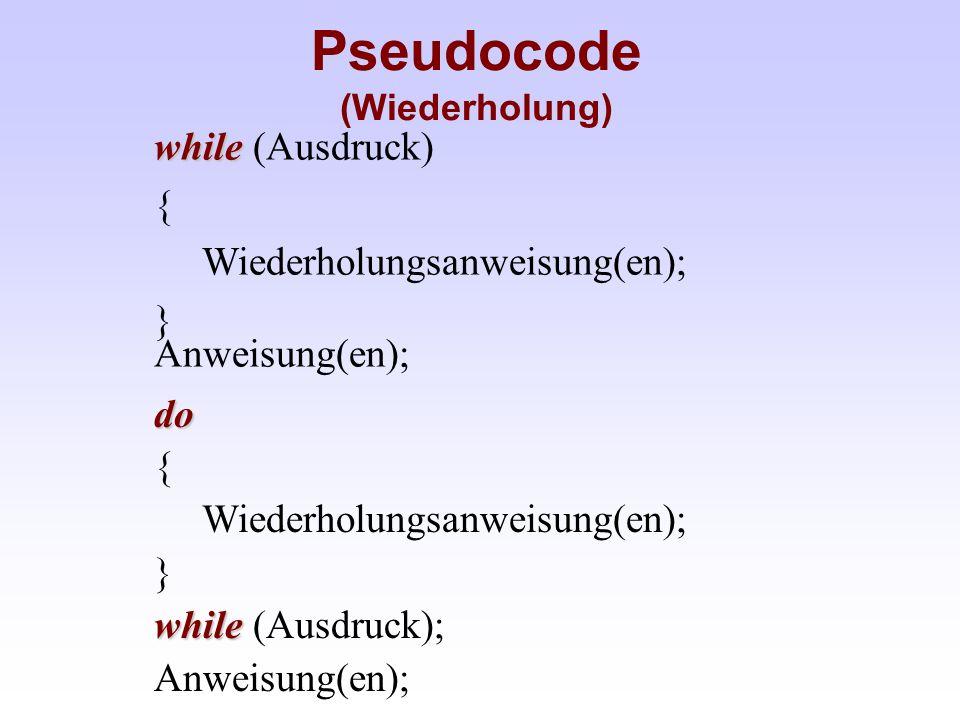 Pseudocode (Wiederholung)