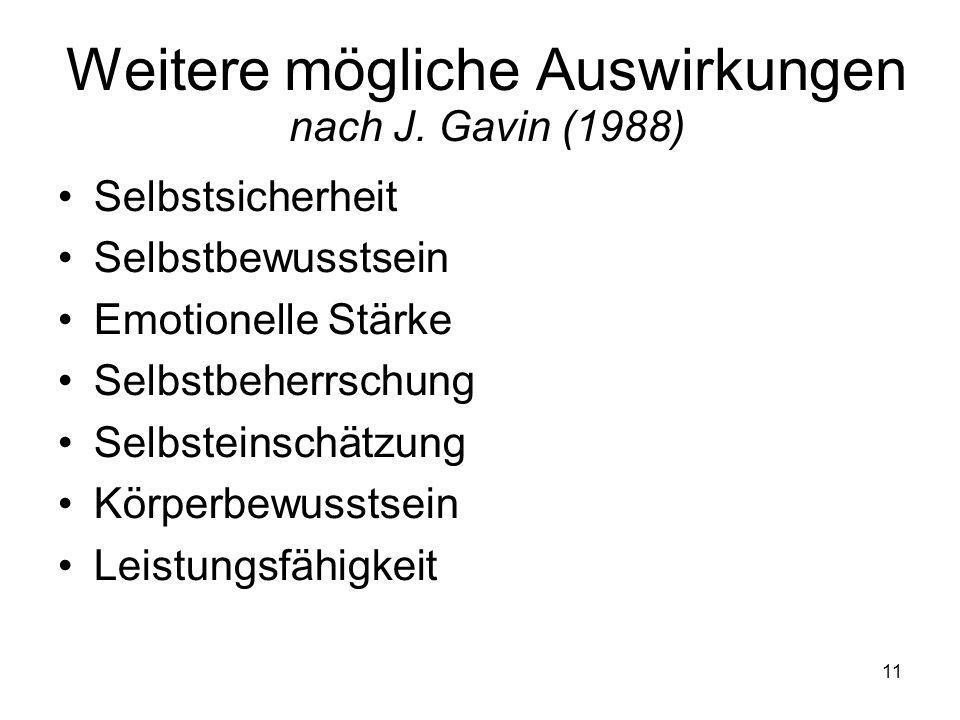 Weitere mögliche Auswirkungen nach J. Gavin (1988)
