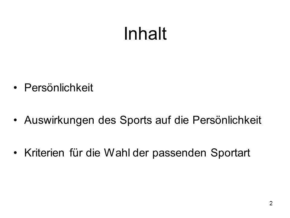 Inhalt Persönlichkeit Auswirkungen des Sports auf die Persönlichkeit