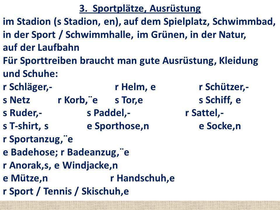 3. Sportplätze, Ausrüstung