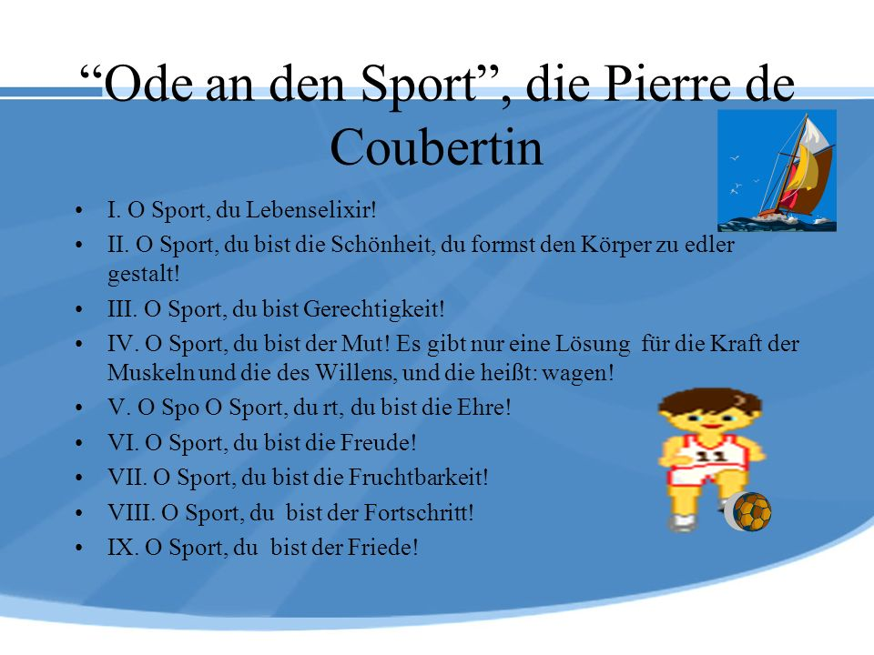 Ode an den Sport , die Pierre de Coubertin