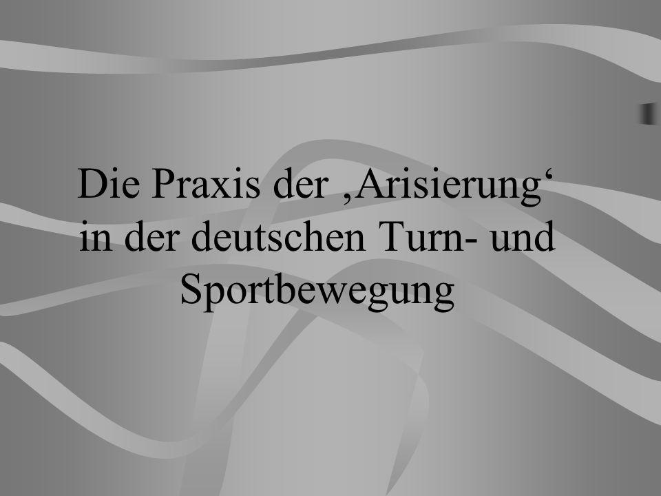 Die Praxis der 'Arisierung' in der deutschen Turn- und Sportbewegung
