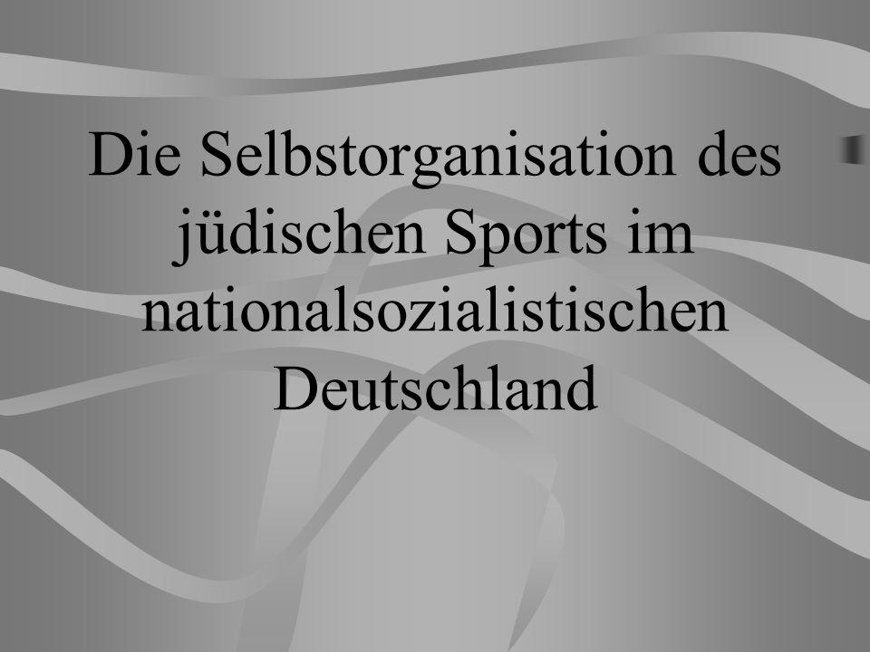 Die Selbstorganisation des jüdischen Sports im nationalsozialistischen Deutschland