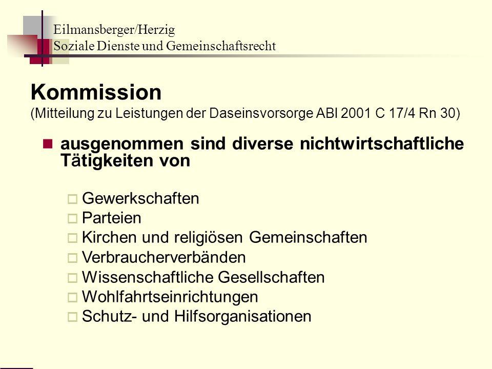 Kommission (Mitteilung zu Leistungen der Daseinsvorsorge ABl 2001 C 17/4 Rn 30)