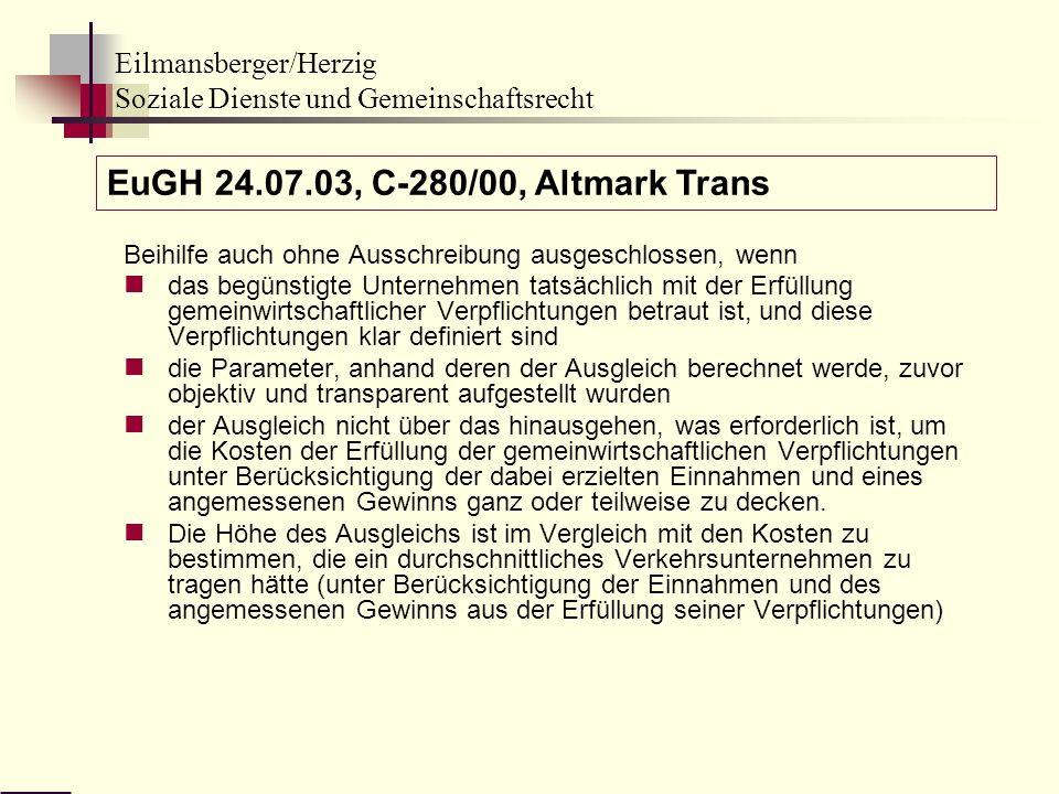 EuGH 24.07.03, C-280/00, Altmark Trans Beihilfe auch ohne Ausschreibung ausgeschlossen, wenn.