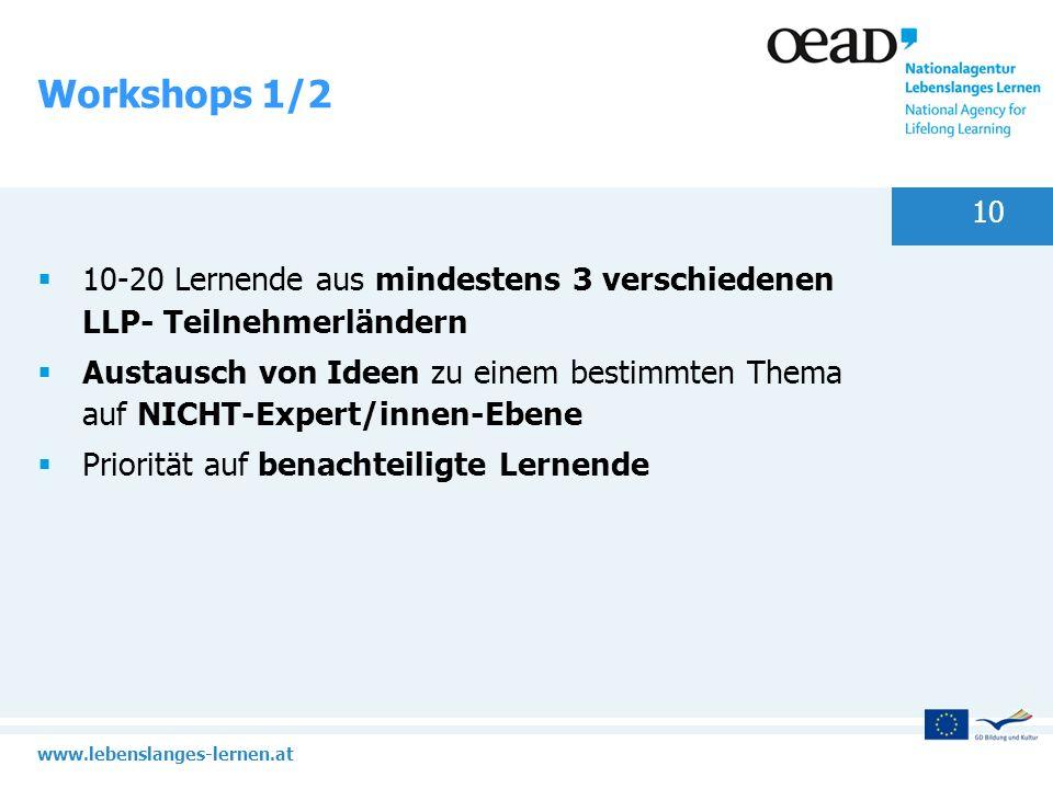 Workshops 1/2 10-20 Lernende aus mindestens 3 verschiedenen LLP- Teilnehmerländern.