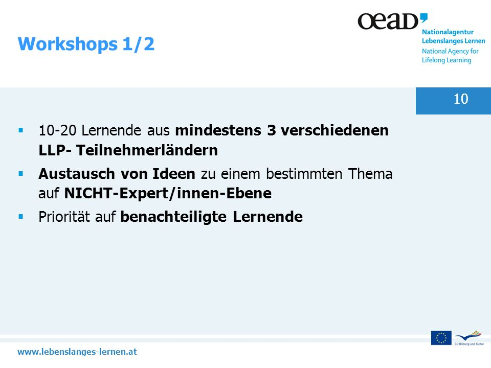 Workshops 1/210-20 Lernende aus mindestens 3 verschiedenen LLP- Teilnehmerländern.