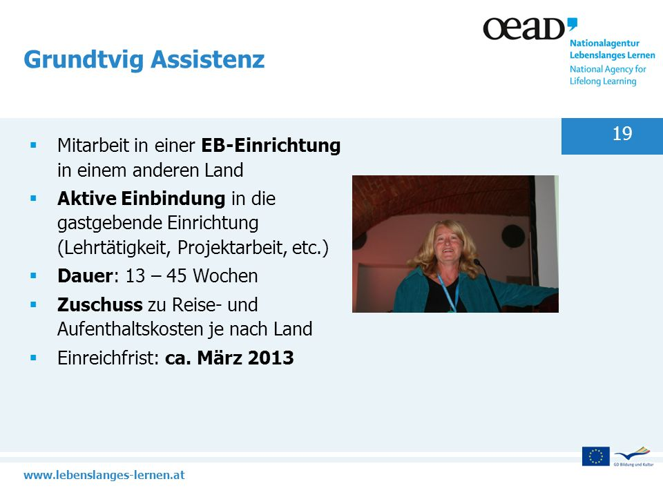Grundtvig Assistenz Mitarbeit in einer EB-Einrichtung in einem anderen Land.