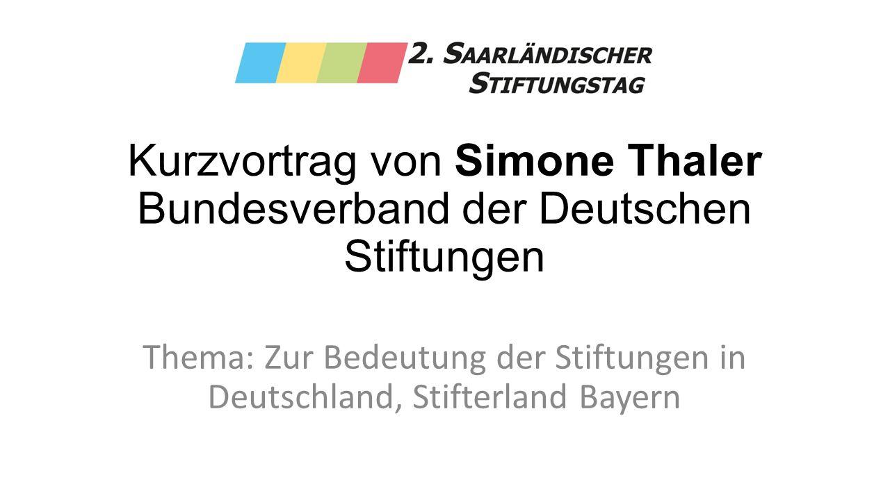 Kurzvortrag von Simone Thaler Bundesverband der Deutschen Stiftungen