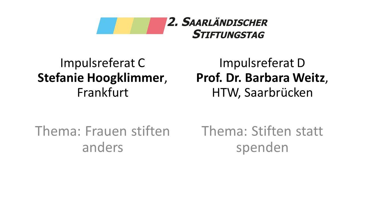 Impulsreferat C Stefanie Hoogklimmer, Frankfurt Thema: Frauen stiften anders