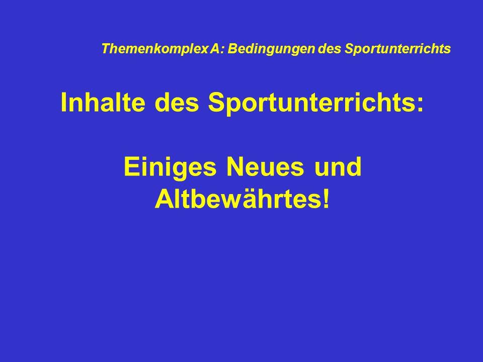 Inhalte des Sportunterrichts: Einiges Neues und Altbewährtes!