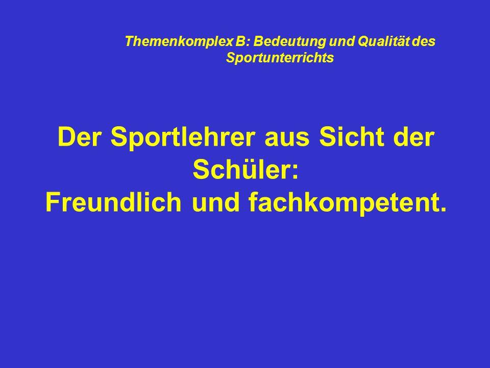 Der Sportlehrer aus Sicht der Schüler: Freundlich und fachkompetent.