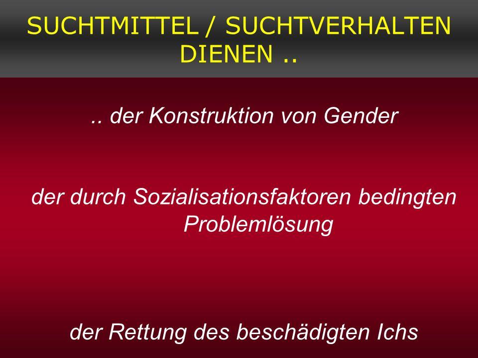 SUCHTMITTEL / SUCHTVERHALTEN DIENEN ..