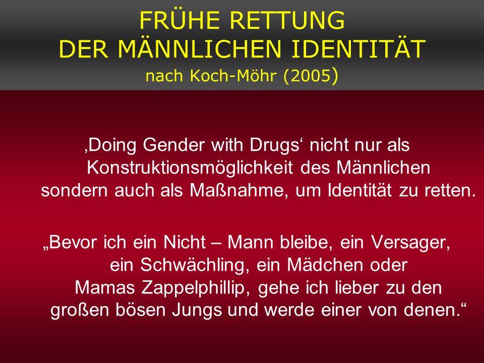 FRÜHE RETTUNG DER MÄNNLICHEN IDENTITÄT nach Koch-Möhr (2005)