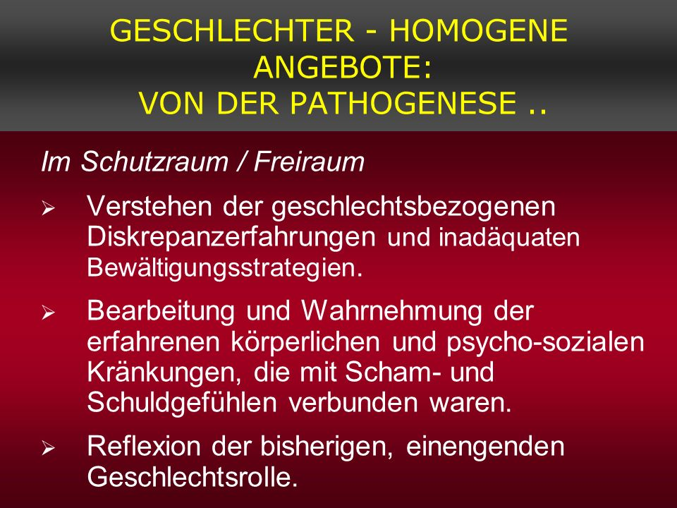 GESCHLECHTER - HOMOGENE ANGEBOTE: VON DER PATHOGENESE ..