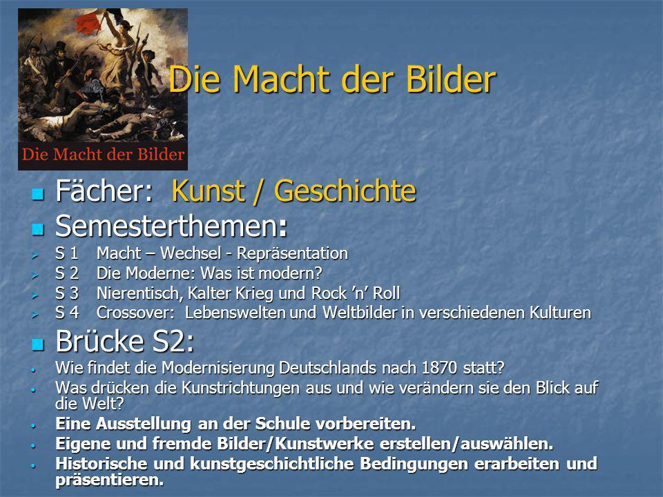 Die Macht der Bilder Fächer: Kunst / Geschichte Semesterthemen:
