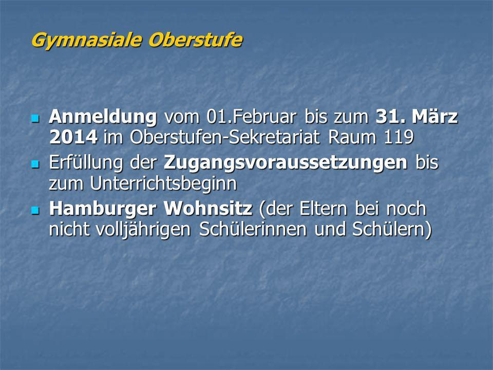Gymnasiale Oberstufe Anmeldung vom 01.Februar bis zum 31. März 2014 im Oberstufen-Sekretariat Raum 119.
