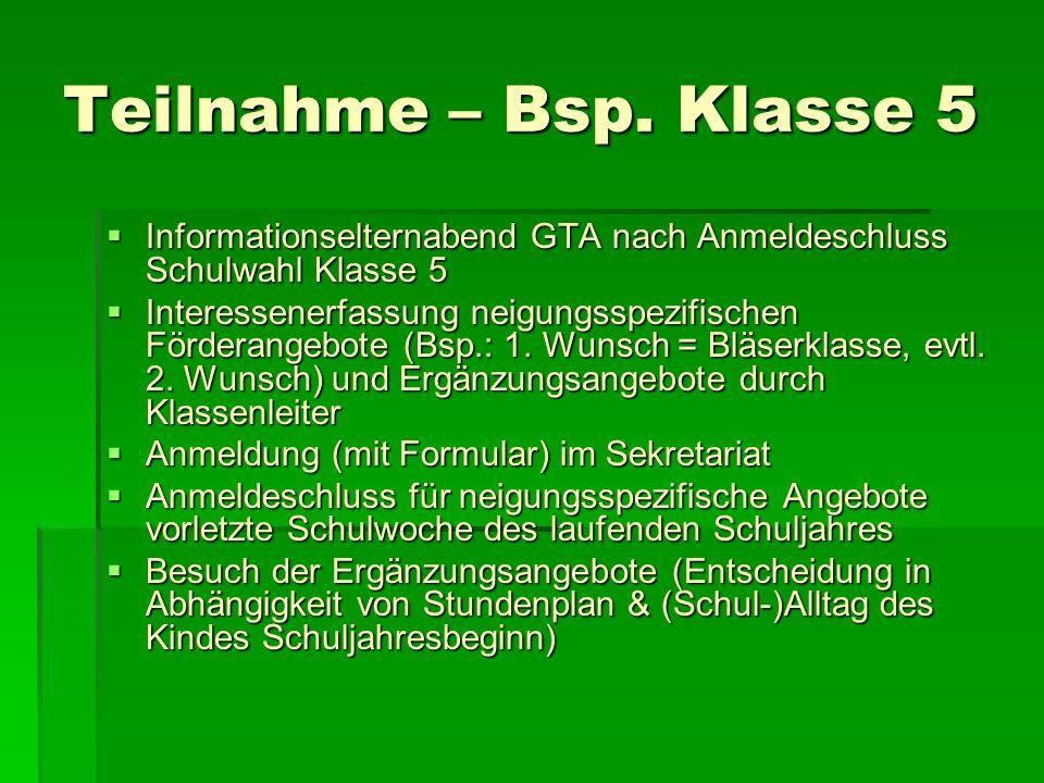 Teilnahme – Bsp. Klasse 5Informationselternabend GTA nach Anmeldeschluss Schulwahl Klasse 5.