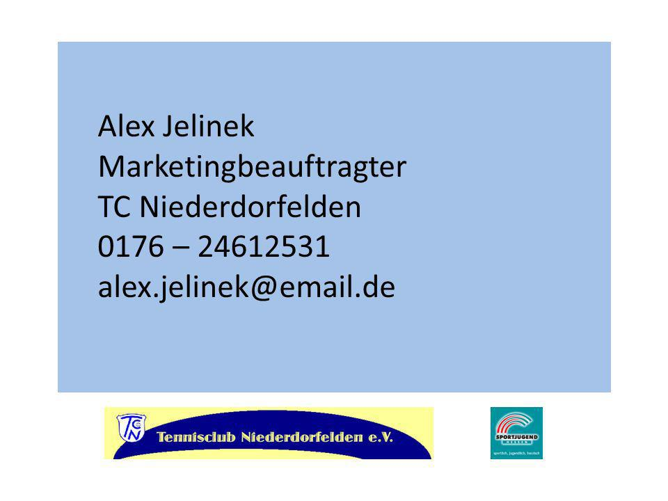 Alex Jelinek Marketingbeauftragter TC Niederdorfelden 0176 – 24612531 alex.jelinek@email.de