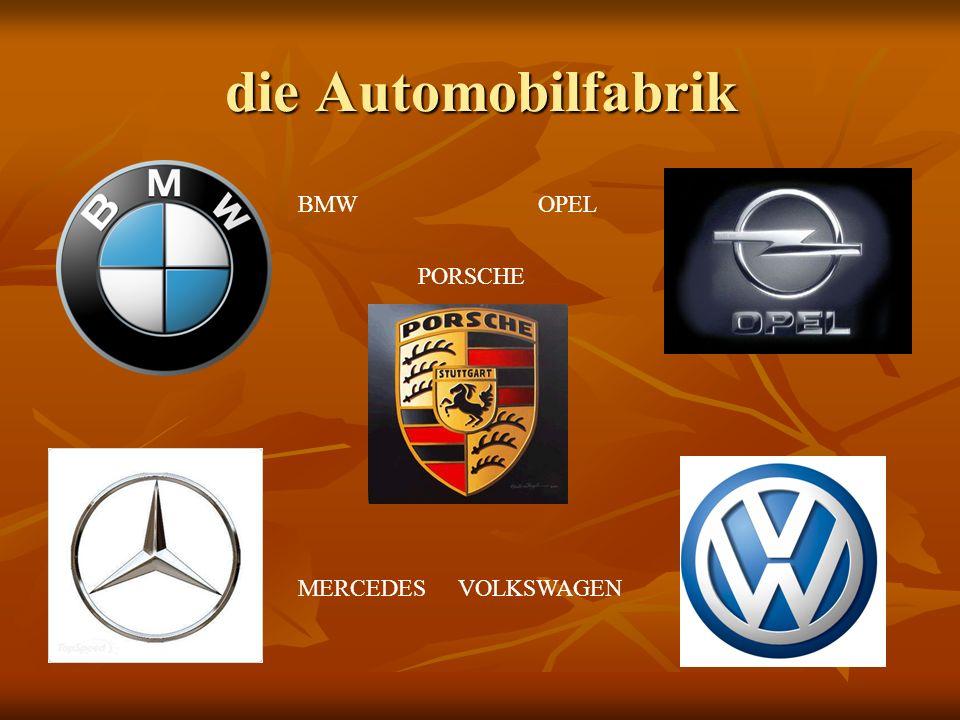 die Automobilfabrik BMW OPEL PORSCHE MERCEDES VOLKSWAGEN
