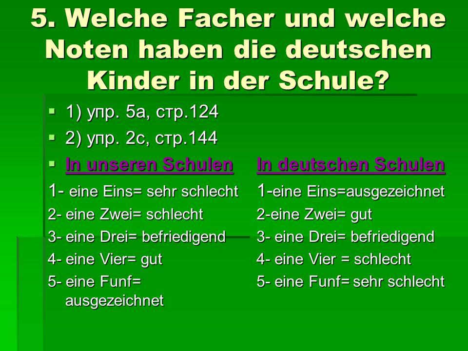 5. Welche Facher und welche Noten haben die deutschen Kinder in der Schule