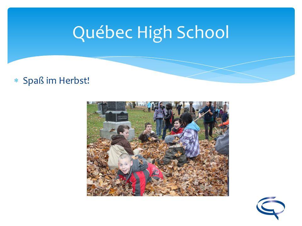 Québec High School Spaß im Herbst!
