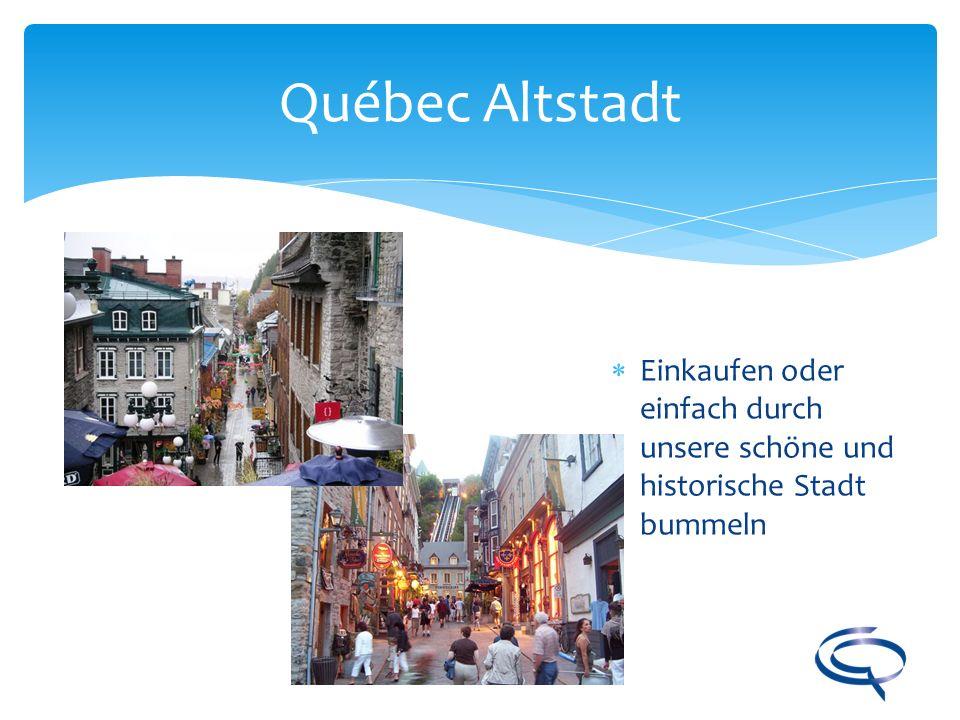 Québec Altstadt Einkaufen oder einfach durch unsere schöne und historische Stadt bummeln