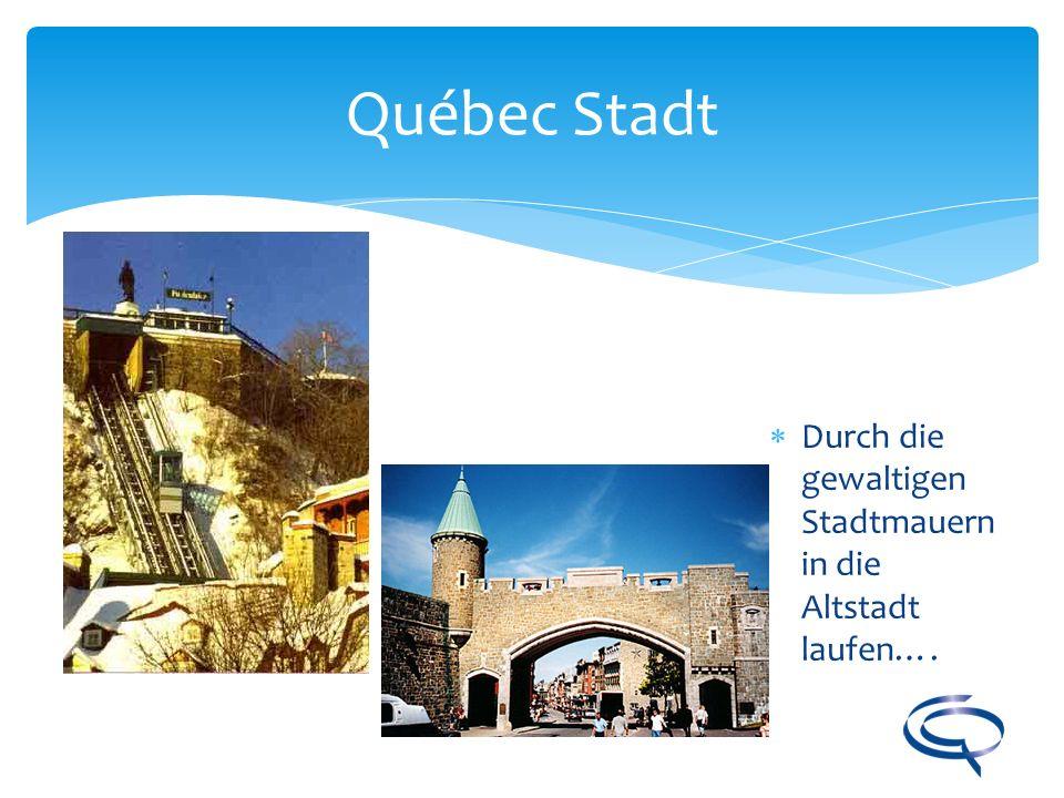 Québec Stadt Durch die gewaltigen Stadtmauern in die Altstadt laufen….