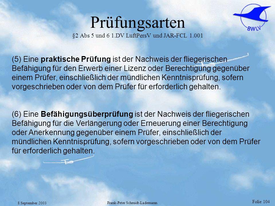 Prüfungsarten §2 Abs 5 und 6 1.DV LuftPersV und JAR-FCL 1.001
