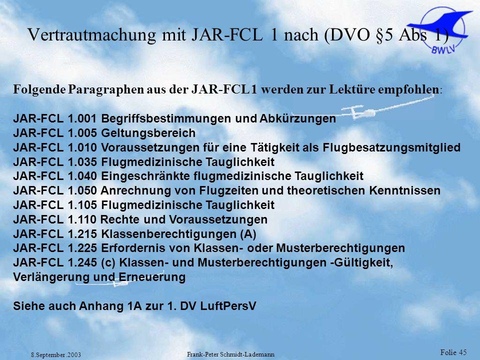 Vertrautmachung mit JAR-FCL 1 nach (DVO §5 Abs 1)