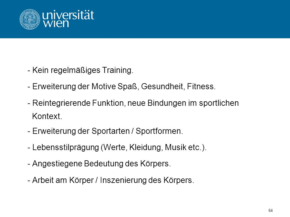 Kein regelmäßiges Training.