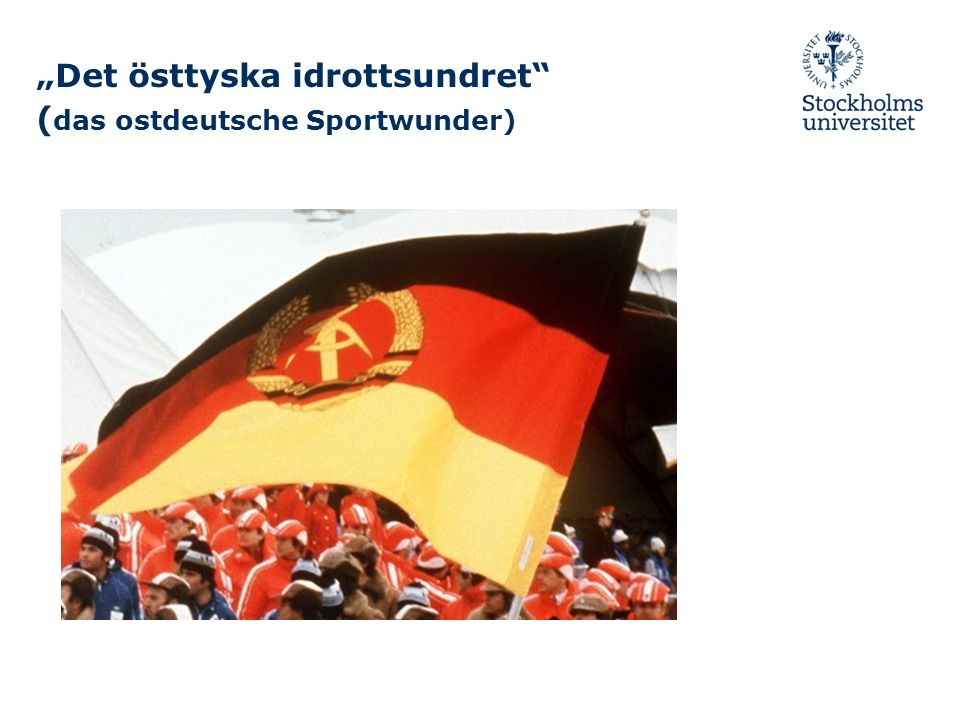 """Det östtyska idrottsundret (das ostdeutsche Sportwunder)"